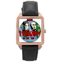 Make Tyranny Great Again Rose Gold Leather Watch  by Valentinaart