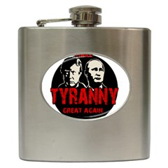 Make Tyranny Great Again Hip Flask (6 Oz) by Valentinaart