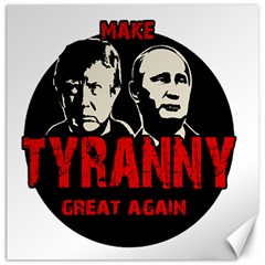 Make Tyranny Great Again Canvas 12  X 12   by Valentinaart