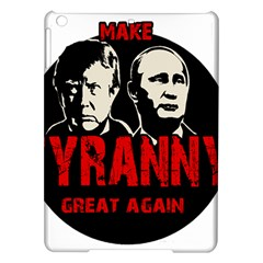 Make Tyranny Great Again Ipad Air Hardshell Cases by Valentinaart