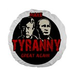 Make tyranny great again Standard 15  Premium Flano Round Cushions Back