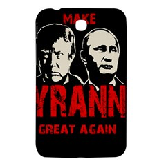 Make Tyranny Great Again Samsung Galaxy Tab 3 (7 ) P3200 Hardshell Case  by Valentinaart