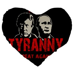 Make Tyranny Great Again Large 19  Premium Flano Heart Shape Cushions by Valentinaart