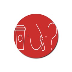 Caffeine And Breastfeeding Coffee Nursing Red Sign Rubber Round Coaster (4 Pack)  by Mariart