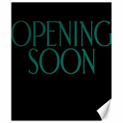 Opening Soon Sign Canvas 20  X 24   by Mariart