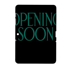 Opening Soon Sign Samsung Galaxy Tab 2 (10 1 ) P5100 Hardshell Case  by Mariart