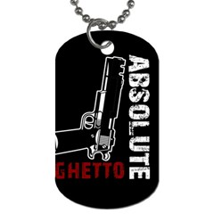 Absolute Ghetto Dog Tag (two Sides) by Valentinaart