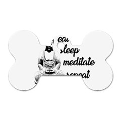 Eat, Sleep, Meditate, Repeat  Dog Tag Bone (two Sides) by Valentinaart