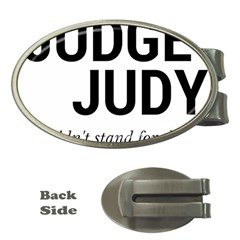 Judge Judy Wouldn t Stand For This! Money Clips (oval)  by theycallmemimi