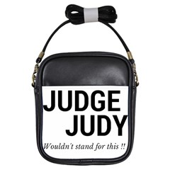 Judge Judy Wouldn t Stand For This! Girls Sling Bags by theycallmemimi