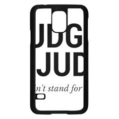 Judge Judy Wouldn t Stand For This! Samsung Galaxy S5 Case (black) by theycallmemimi