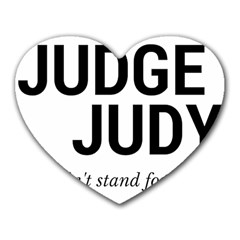 Judge Judy Wouldn t Stand For This! Heart Mousepads by theycallmemimi