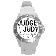 Judge Judy Wouldn t Stand For This! Round Plastic Sport Watch (l) by theycallmemimi