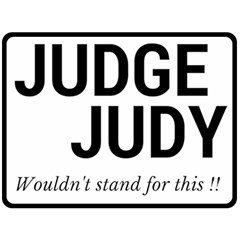 Judge Judy Wouldn t Stand For This! Double Sided Fleece Blanket (large)  by theycallmemimi