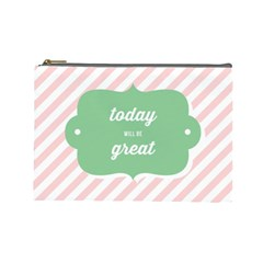Today Will Be Great Cosmetic Bag (large)