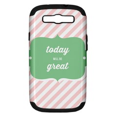 Today Will Be Great Samsung Galaxy S Iii Hardshell Case (pc+silicone)