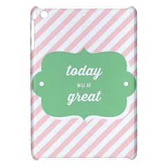 Today Will Be Great Apple Ipad Mini Hardshell Case