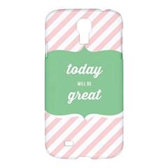 Today Will Be Great Samsung Galaxy S4 I9500/i9505 Hardshell Case