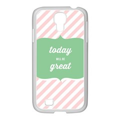Today Will Be Great Samsung Galaxy S4 I9500/ I9505 Case (white)