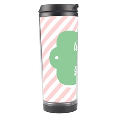 Today Will Be Great Travel Tumbler