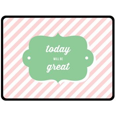 Today Will Be Great Double Sided Fleece Blanket (large)  by BangZart