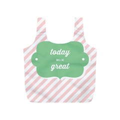 Today Will Be Great Full Print Recycle Bags (s)  by BangZart