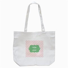 Today Will Be Great Tote Bag (white)