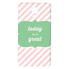 Today Will Be Great Galaxy Note 4 Back Case