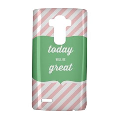 Today Will Be Great Lg G4 Hardshell Case by BangZart