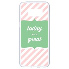 Today Will Be Great Samsung Galaxy S8 White Seamless Case