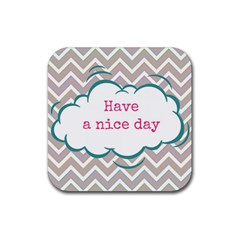 Have A Nice Day Rubber Square Coaster (4 Pack)  by BangZart