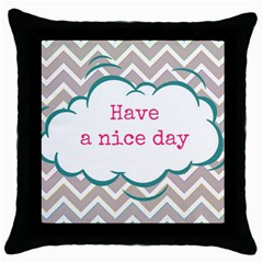 Have A Nice Day Throw Pillow Case (black)