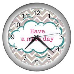 Have A Nice Day Wall Clocks (silver)  by BangZart