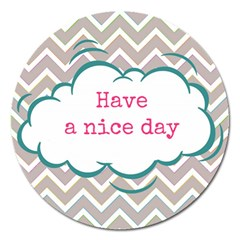 Have A Nice Day Magnet 5  (round) by BangZart
