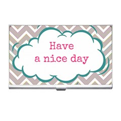 Have A Nice Day Business Card Holders by BangZart