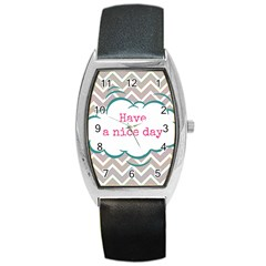 Have A Nice Day Barrel Style Metal Watch by BangZart