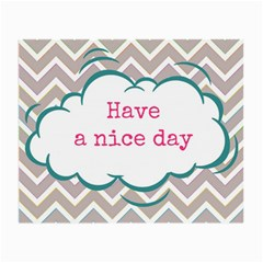 Have A Nice Day Small Glasses Cloth by BangZart