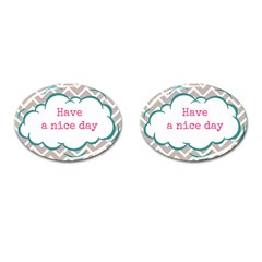 Have A Nice Day Cufflinks (oval) by BangZart