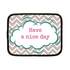 Have A Nice Day Netbook Case (small)  by BangZart