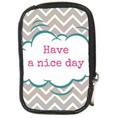 Have A Nice Day Compact Camera Cases by BangZart