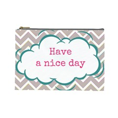 Have A Nice Day Cosmetic Bag (large)  by BangZart