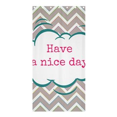 Have A Nice Day Shower Curtain 36  X 72  (stall)  by BangZart