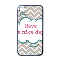 Have A Nice Day Apple Iphone 4 Case (black) by BangZart