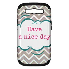 Have A Nice Day Samsung Galaxy S Iii Hardshell Case (pc+silicone) by BangZart