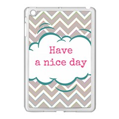 Have A Nice Day Apple Ipad Mini Case (white) by BangZart