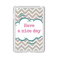 Have A Nice Day Ipad Mini 2 Enamel Coated Cases
