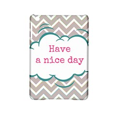 Have A Nice Day Ipad Mini 2 Hardshell Cases by BangZart