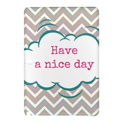 Have A Nice Day Samsung Galaxy Tab Pro 12 2 Hardshell Case by BangZart