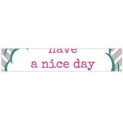 Have A Nice Day Flano Scarf (large) by BangZart