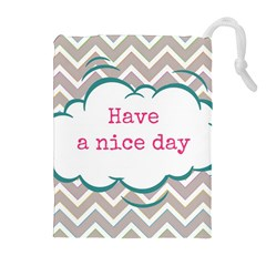 Have A Nice Day Drawstring Pouches (extra Large) by BangZart